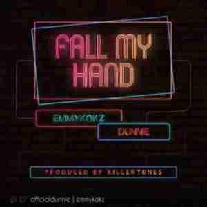 Emmykokz - Fall My Hand Ft. Dunnie
